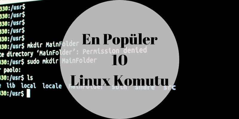 En Çok Kullanılan 10 Linux Komutu